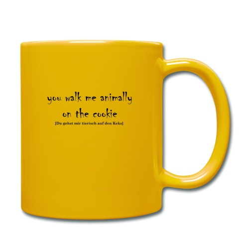 You walk me animally on the cookie - Tasse einfarbig
