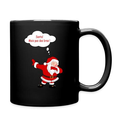Santa! mais pas des bras ! - Mug uni