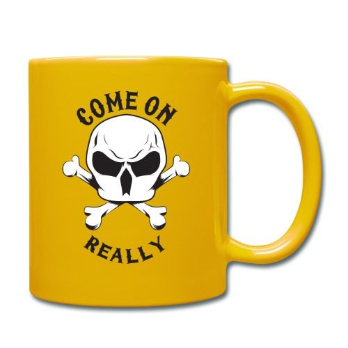 Come On Really Shirt - Full Colour Mug