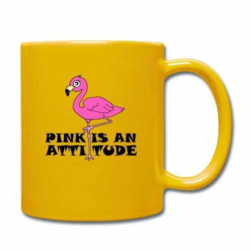 Flamingo Pink Is An Attitude - Full Colour Mug