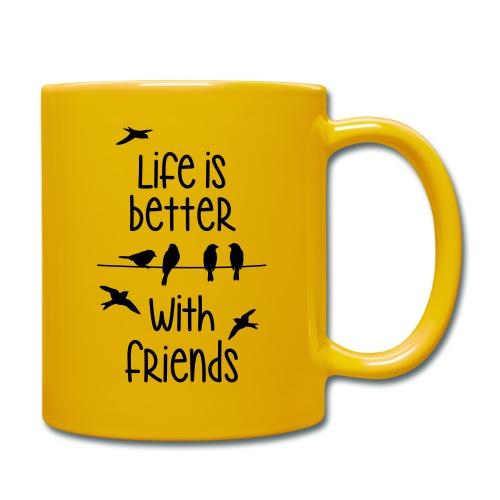 life is better with friends Vögel twittern Freunde - Full Colour Mug