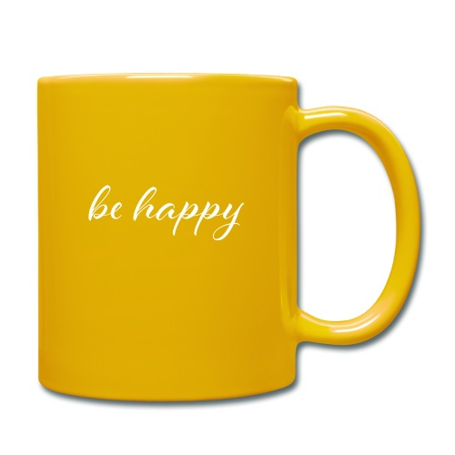 be happy - Tasse einfarbig
