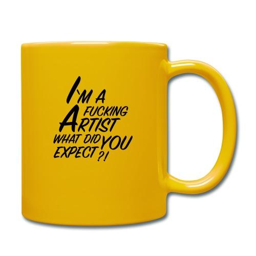 I'm a F... Artist What did you Expect? - Full Colour Mug