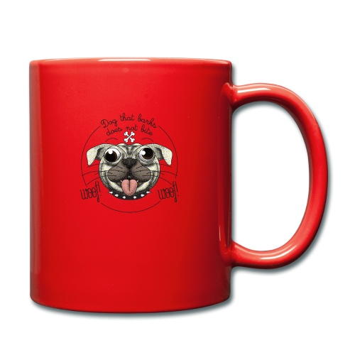 Dog that barks does not bite - Tazza monocolore