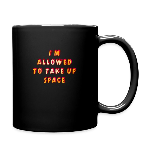 I m allowed to take up space - Full Colour Mug