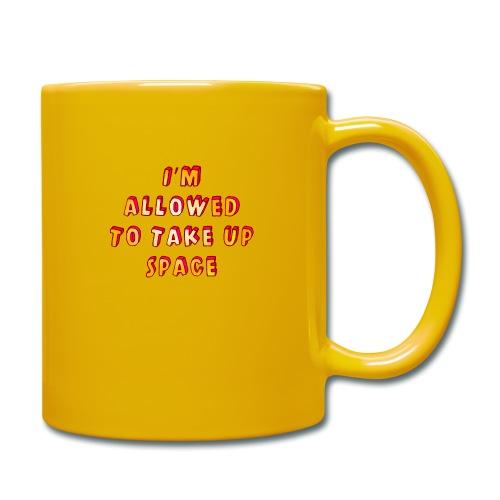 I m allowed to take up space - Full Colour Mug