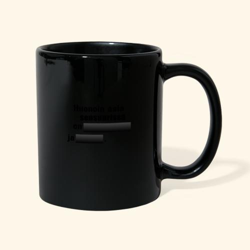 Huonoin asia sensuurissa on (musta) - Yksivärinen muki
