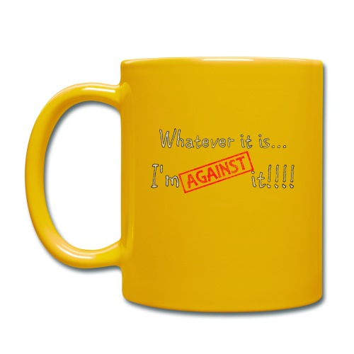 Against it - Full Colour Mug