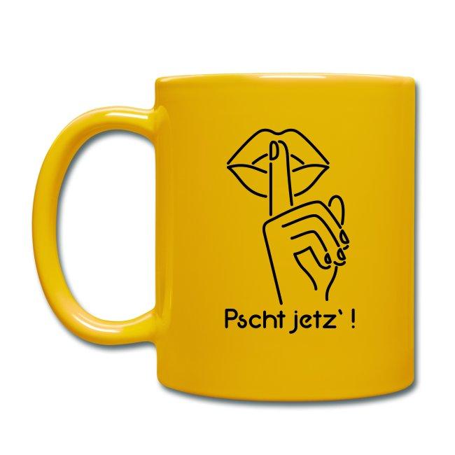 Vorschau: pscht jetz - Tasse einfarbig