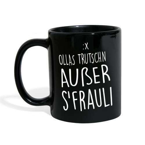Vorschau: Ollas Trutschn außer sFrauli - Tasse einfarbig