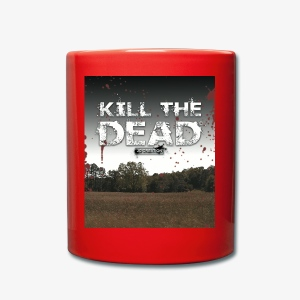 Tasse / Mug Kill The Dead - Tasse en couleur