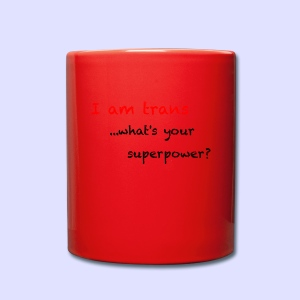Trans Super Power - Tasse einfarbig