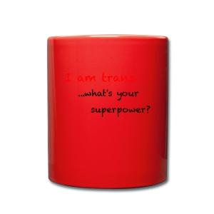 Trans Super Power - Tasse einfarbig