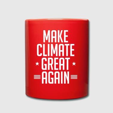 Mache das Klima wieder großartig Klimawandel - Tasse einfarbig
