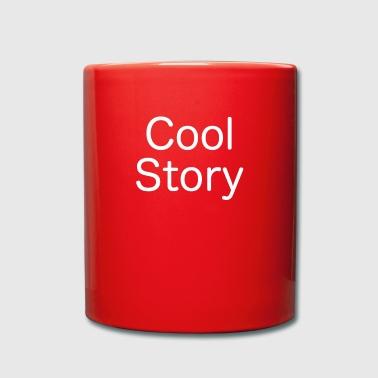 Cool Story - Tasse einfarbig