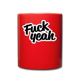 Fuck Yeah - Tasse einfarbig
