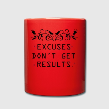 Ausreden bekommen keine Ergebnisse - Tasse einfarbig