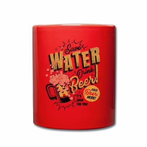 Save Water Drink Beer Trinke Wasser statt Bier - Full Colour Mug