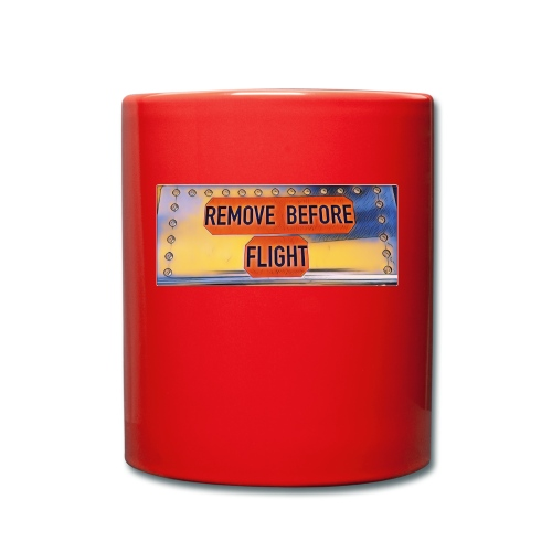 Remove before flight 3 - Tasse einfarbig