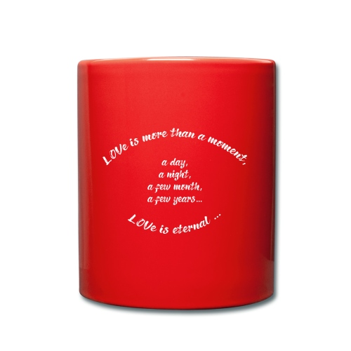 Love is more than ..../Liebe/Geschenk - Tasse einfarbig