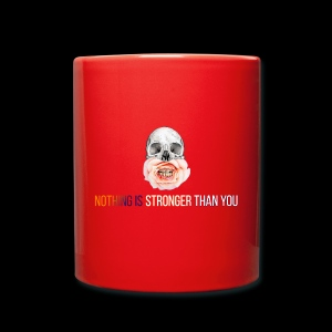 NOTHING IS STRONGER THAN YOU - Tasse einfarbig