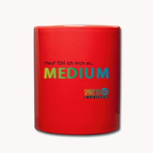 Heut´fühl ich mich so.... MEDIUM - Tasse einfarbig