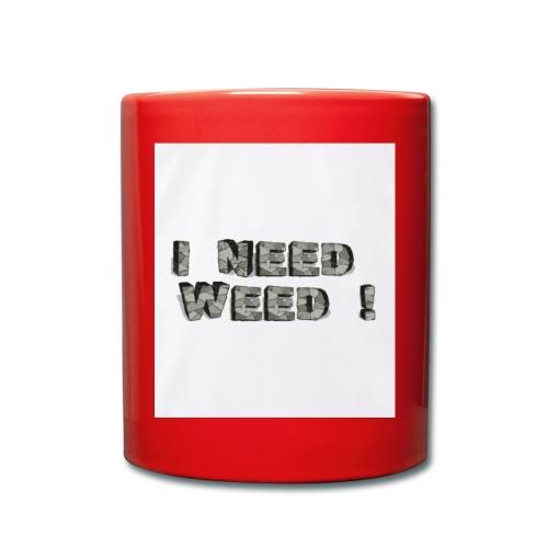I NEED WEED AUFDRUCK - Tasse einfarbig
