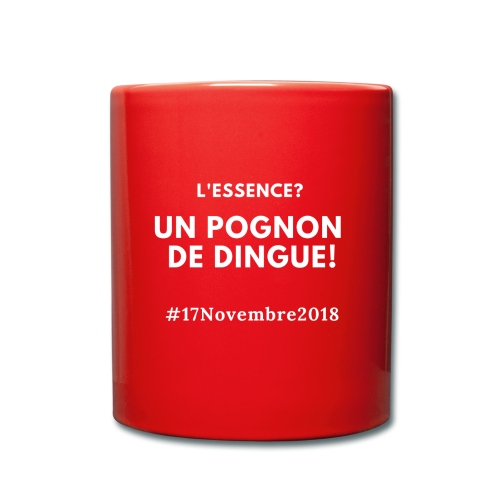 L'essence? Un pognon de dingue! #17Novembre2018 - Mug uni