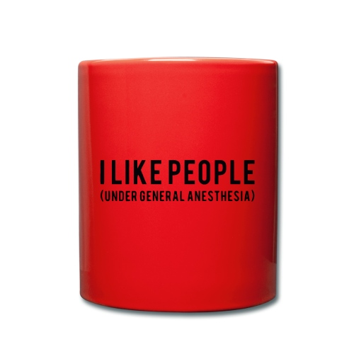 I like people under general anesthesia shirt - Full Colour Mug