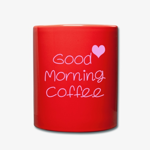 Good Morning Coffee - Tasse einfarbig
