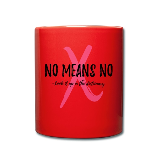 NO MEANS NO - Full Colour Mug