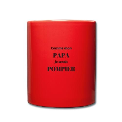 comme mon papa je serais pompier - Mug uni