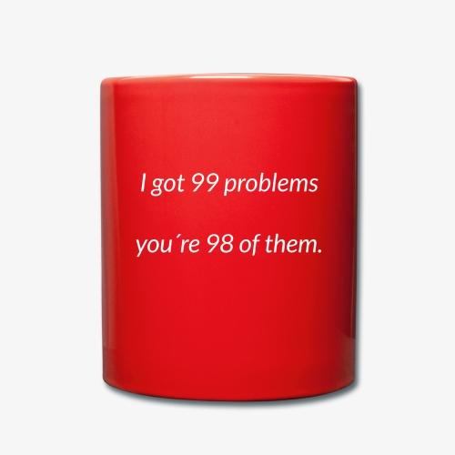 I got 99 problems - Full Colour Mug