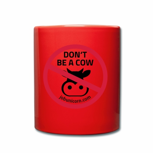 Don't be a Cow - Tasse einfarbig