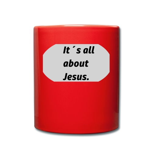 Its all about Jesus - Tasse einfarbig