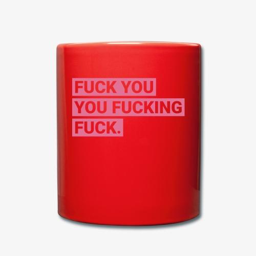 Fuck you you fucking fuck - Pink - Tasse einfarbig