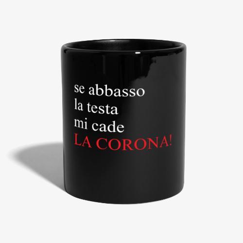LA CORONA! - Tazza monocolore