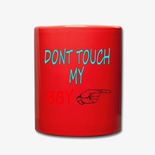 DONT TOUCH MY BBY - Taza de un color