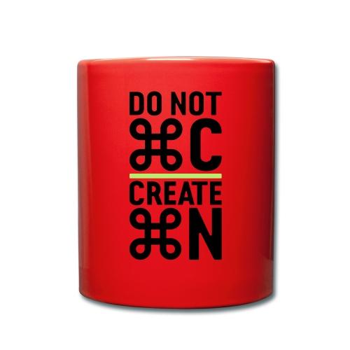 do not copy create something new – Geschenkidee - Tasse einfarbig