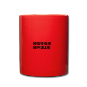 No Boyfriend No Problems - Tasse einfarbig
