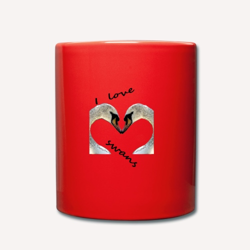 I love swans - Tasse einfarbig