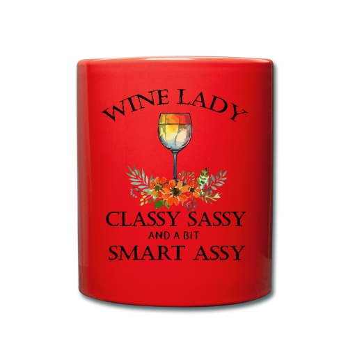 Wine lady classy sassy and a bit smart assy - Full Colour Mug