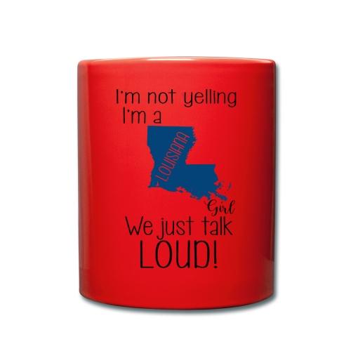 I'm not yelling i'm an Louisiana - Full Colour Mug