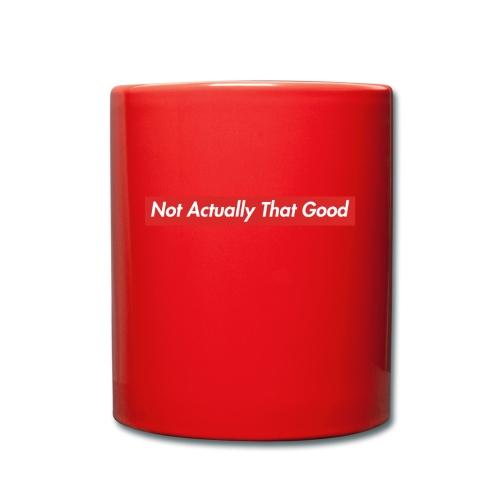 Eigentlich nicht so gut - Tasse einfarbig