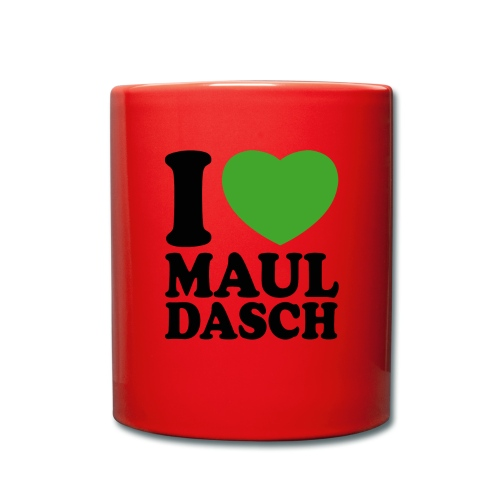 I love Mauldasch - klassik - Tasse einfarbig