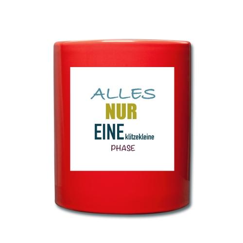 Mutti-Mutmacher: ALLES NUR EINE klitzekleine PHASE - Tasse einfarbig