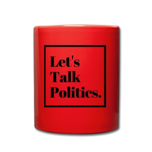 Let's Talk Politics - Full Colour Mug