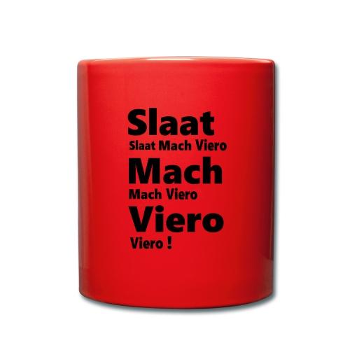 Slaat Mach Viero - Tasse einfarbig