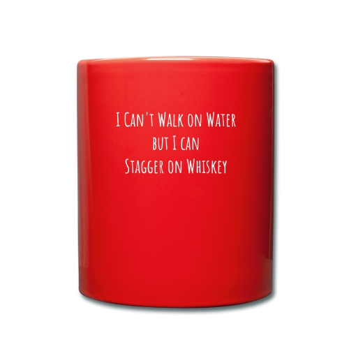I Can't Walk on Water But I Can Stagger on Whiskey - Ensfarget kopp