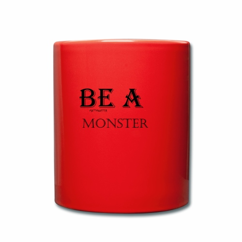 BE A MONSTER [MattMonster] - Full Colour Mug